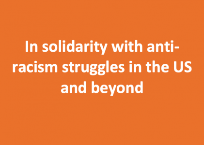 In solidarity with anti-racism struggles in the US and beyond